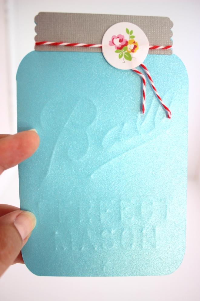 Voila an embossed Mason Jar card.